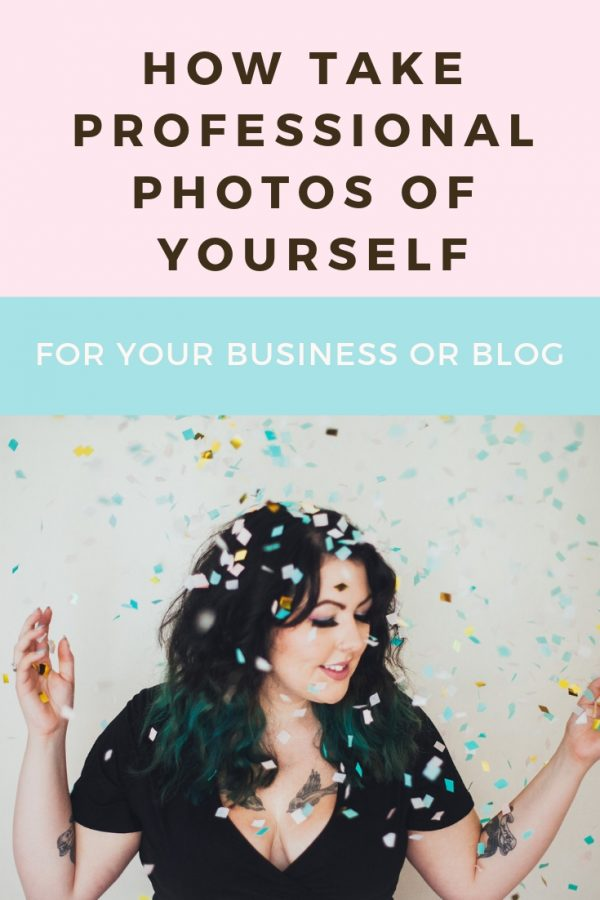 How To Take Professional Photos Of Yourself For Your Blog Or Business