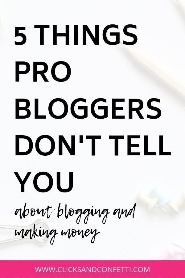 5 Things Pro Bloggers Don't Tell You About Blogging