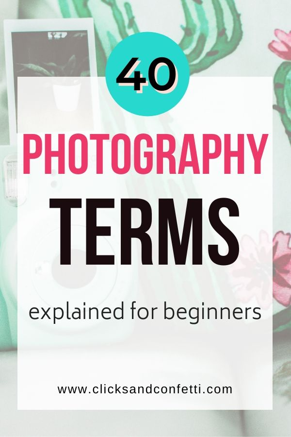 40 Photography Terms Explained For Beginners