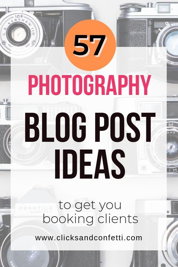 57 Blogging Topics For Photographers