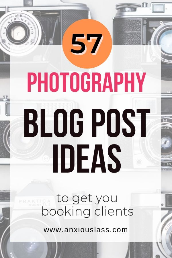 57 Blogging Topics For Photographers