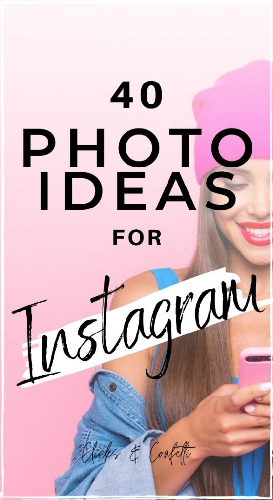 40 Instagram Photo Ideas